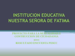 INSTITUCION EDUCATIVA NUESTRA SEÑORA DE FATIMA