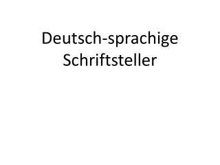 Deutsch- sprachige Schriftsteller