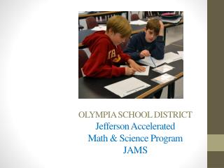 OLYMPIA SCHOOL DISTRICT Jefferson Accelerated  Math & Science Program  JAMS