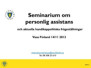 riitta-leena.karlsson@stockholm.se Tel. 08 508 25 610