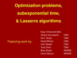 Optimization problems, s ubexponential  time, &  Lasserre  algorithms