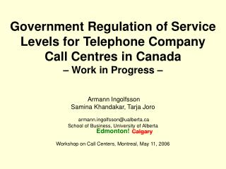 Government Regulation of Service Levels for Telephone Company Call Centres in Canada   Work in Progress