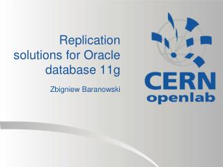 Replication solutions for Oracle database 11g
