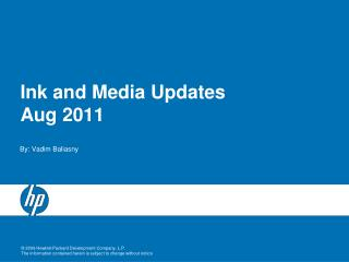 Ink and Media Updates Aug 2011
