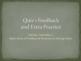 Quiz 1 Feedback  and Extra Practice
