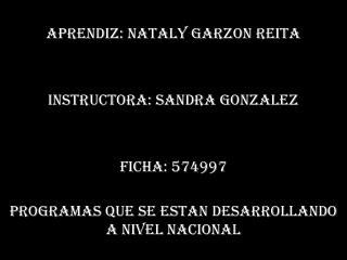 APRENDIZ: NATALY GARZON REITA INSTRUCTORA: SANDRA GONZALEZ FICHA: 574997