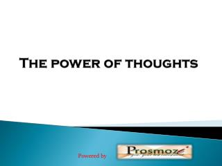 The power of thoughts