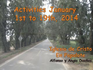 Activities January  1st to 19th, 2014