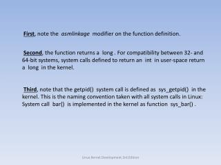First , note the   asmlinkage   modifier on the function definition.