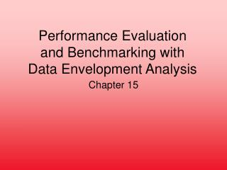 Performance Evaluation and Benchmarking with Data Envelopment Analysis