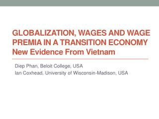 Globalization, Wages and Wage Premia in a transition economy New Evidence From Vietnam