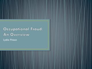 Occupational Fraud: An Overview