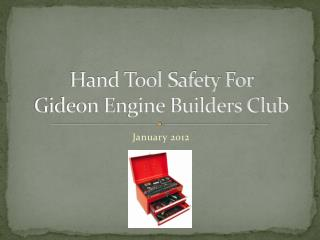 Hand Tool Safety For  Gideon Engine Builders Club