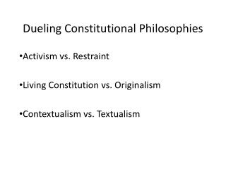 Dueling Constitutional Philosophies