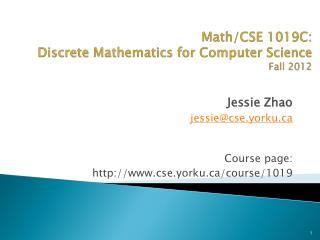 Math/CSE 1019C: Discrete Mathematics for Computer Science Fall  2012