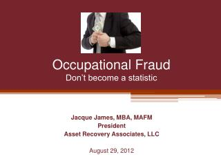 Occupational Fraud Don�t become a statistic