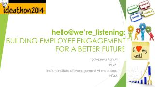 hello@we're_listening : BUILDING EMPLOYEE ENGAGEMENT FOR A BETTER FUTURE
