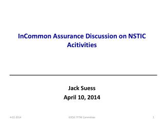 InCommon  Assurance Discussion on NSTIC  Acitivities