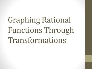 Graphing Rational Functions Through Transformations