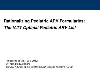 Rationalizing Pediatric ARV Formularies: The IATT Optimal Pediatric ARV List