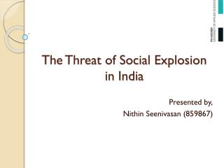 The Threat of Social Explosion in India
