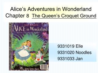 Alice s Adventures in Wonderland Chapter 8  The Queen s Croquet Ground