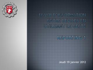 Envoi  d'information entre  devices  en utilisant le  geste REPORTING 1