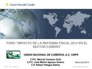 """FORO  """"IMPACTO DE LA REFORMA FISCAL 2014 EN EL SECTOR CAÑERO"""""""