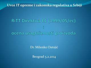 RiTT Direktiva EC (1999/05/ec) i ocena usagla�enosti proizvoda