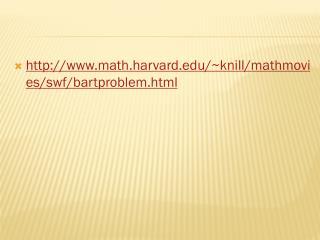 http://www.math.harvard.edu/~knill/mathmovies/swf/bartproblem.html