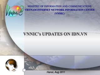 MINISTRY OF INFORMATION AND COMMUNICATIONS VIETNAM INTERNET NETWORK INFORMATION CENTER  (VNNIC)
