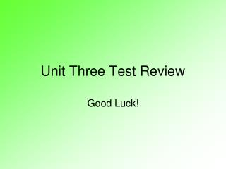 Unit Three Test Review