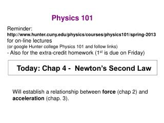 Today: Chap 4 -  Newton's Second Law