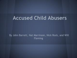 Accused Child Abusers