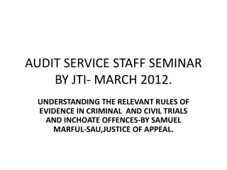 AUDIT SERVICE STAFF SEMINAR BY JTI- MARCH 2012.