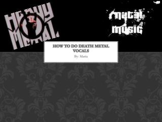 How To Do Death Metal Vocals