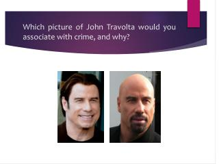 Which picture of John Travolta would you associate with crime, and why?
