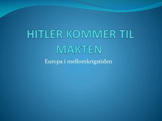 HITLER  KOMMER  TIL MAKTEN