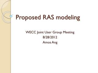Proposed RAS modeling