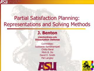 Partial Satisfaction Planning: Representations and Solving Methods