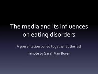 The media and its influences on eating disorders