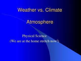 Weather vs. Climate Atmosphere