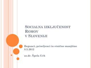 Socialna izključenost Romov  v Sloveniji