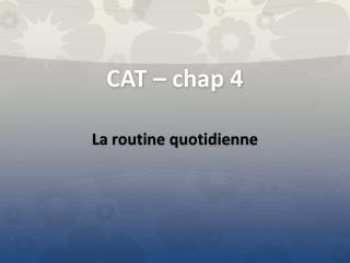 CAT � chap 4