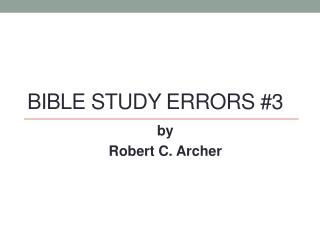 Bible Study  Errors #3
