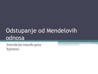 Odstupanje od Mendelovih odnosa