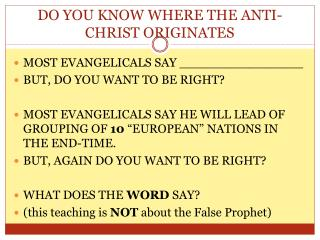 DO YOU KNOW WHERE THE ANTI-CHRIST ORIGINATES