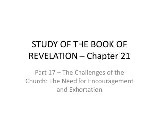 STUDY OF THE BOOK OF REVELATION � Chapter 21