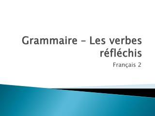 Grammaire  – Les  verbes réfléchis