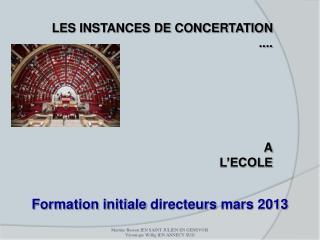 LES INSTANCES DE CONCERTATION .... A L'ECOLE